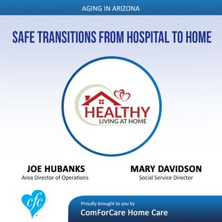 7/23/17: Mary Davidson with La Loma Care Center and Joe Hubanks with Hospital to Home| Safe Transitions from Hospital to Home
