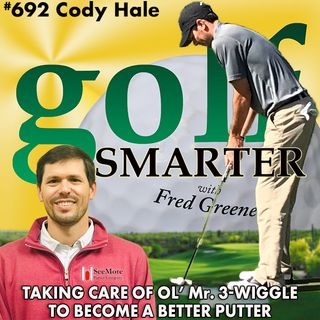 Taking Care of Ol' Mr. 3-Wiggle to Become a Better Putter with Cody Hale of Seemore Putters