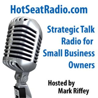 Small Business Marketing and Operations Talk Show - Hotseat Radio