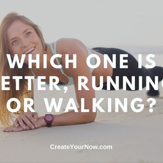 1992 Which One Is Better, Running or Walking?
