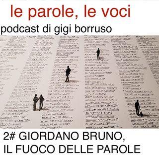 Giordano Bruno, il fuoco delle parole