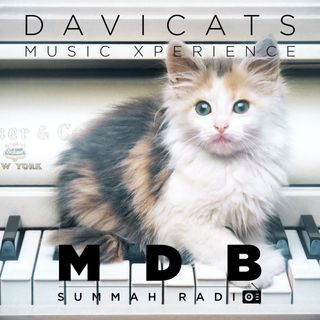 "MDB Summah Radio   Ep. 54 ""DaviCats Music Xperience"""