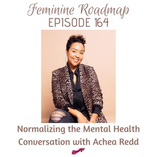 FR Ep #164 Normalizing the Mental Health Conversation with Achea Redd