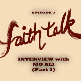 #Faithtalk Episode 3 - Interview with Mo Ali (PART 1) [Islam to Christianity]
