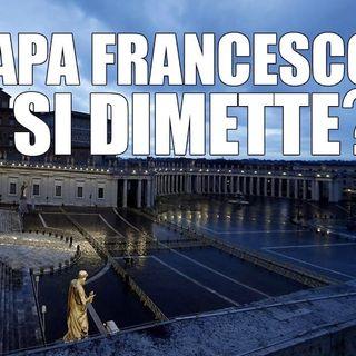 Papa Francesco si dimette? - Dietro il Sipario - Talk show