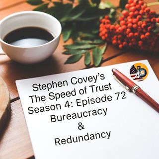 Speed of Trust: Season 4 - Episode 72 - Redundancy & Bureaucracy
