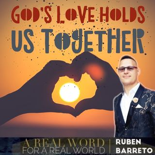 God's Love Holds Us Together