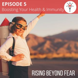 [Episode 5] Boosting Your Physical Health and Immunity from the Inside Out