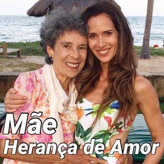 Mãe, uma herança de Amor  - Lives da Quarentena
