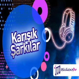 Karışık Türkçe Şarkılar Listesi dinle