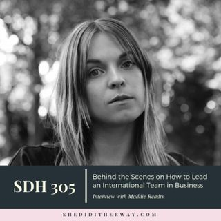 SDH 305: Behind the Scenes on How to Lead an International Business with Maddie Readts