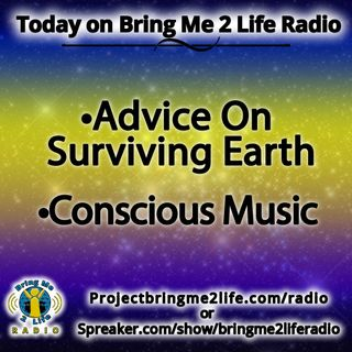 Advice on Surviving Earth, Conscious Music and More!