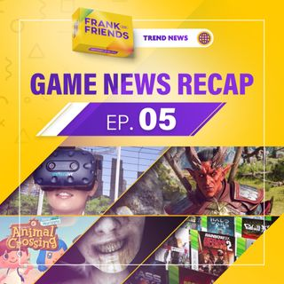 GAME NEWS RECAP - n° 05