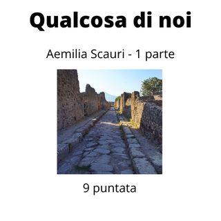 Aemilia Scauri Parte 1
