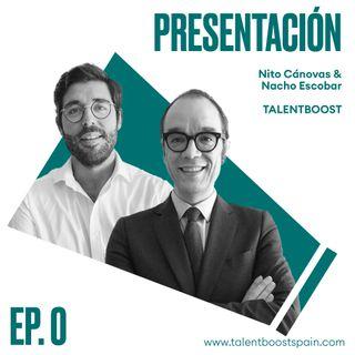 Episodio 0: Bienvenidos a Talent Boost