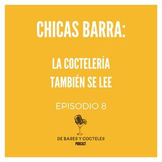 """Ep. 8 """"Chicas Barra: La Coctelería También se Lee"""""""