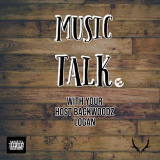 Music Talk With Backwoodz Logan - Episode 01