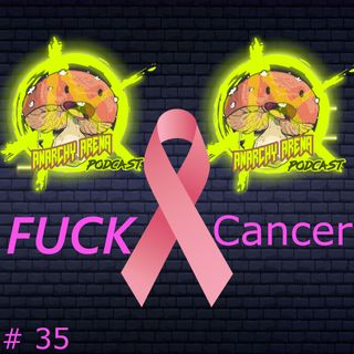 Episode 35: F%$K CANCER, with Diane