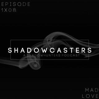 Episode 1x08: Mad Love