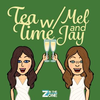 Tea Time with Mel and Jay Ep. 1