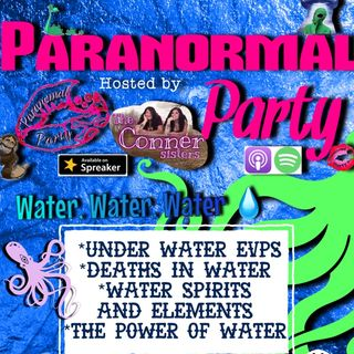 Episode 45 - Paranormal Party What the water..?