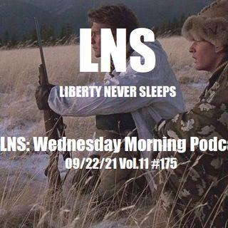 LNS: Wednesday Morning Podcast  09/22/21 Vol.11 #175