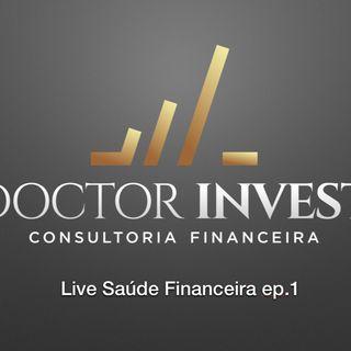 Ep.13 - Live Saúde Financeira ep.1