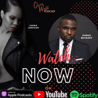My husband Darius McCrary is here today on Cherie's World Podcast