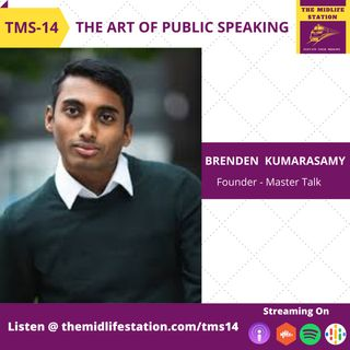 The Art Of Public Speaking with Brenden Kumarasamy:TMS14