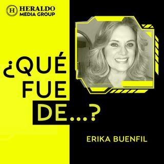 ¿Qué fue de...? Erika Buenfil