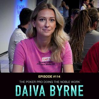 #114 Daiva Byrne: The Poker Pro Doing the Noble Work