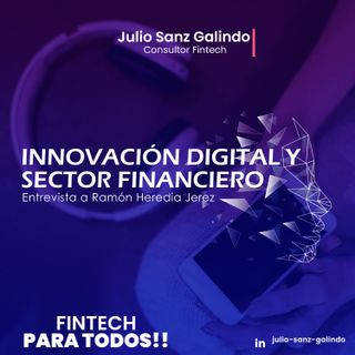 Innovación digital y sector financiero - Entrevista a Ramón Heredia Jerez