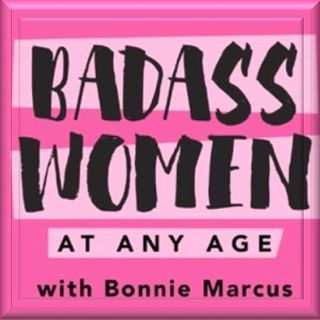 BADASS Women at Any Age with Bonnie Marcus and guest ValerieArioto 10_12_20