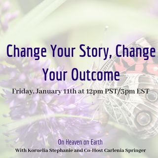 Change Your Story, Change Your Outcome, With Carlenia Springer