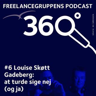 # 06 Louise Skøtt Gadeberg - at turde sige nej
