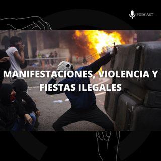 4. Manifestaciones, violencia y fiestas ilegales