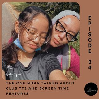 Episode 34:  The One Nura Talked About Club TTs and Screen Time Features