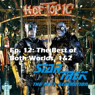 "Season 1, Episode 12: ""The Best of Both Worlds, Pts. 1&2"" (TNG) with encore guest Ryan Richards"