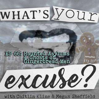 Haunted Asylums & Ghosts of Gingerbread Men