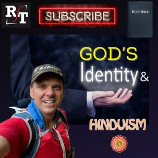 GOD'S IDENTITY: Christianity Or Hinduism?- 7:4:21, 5.52 PM