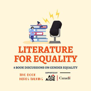 Literature For Equality E02 | We Should All Be Feminists by Chimamanda Ngozi Adichie - Who's Afraid of the Word 'Feminism'?