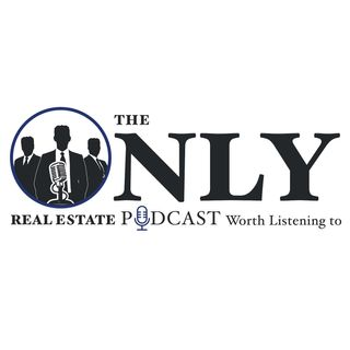 Episode 16: The Only Real Estate Podcast Worth Listening To