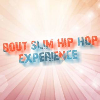 Episode 10 - Bout Slim Hip-Hop Experience