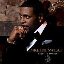 KeithSweat_DressToImpress_JustThe2OfUs_3