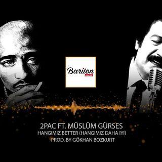 2Pac ft.  Müslüm Gürses - Hangimiz Better ( Hangimiz Daha İyi)