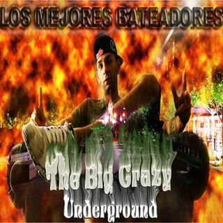 Loco Por Verte The Big Crazy Underground