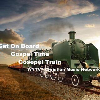 Gospel Time #6 PODCAST All Aboard the Gospel Train.