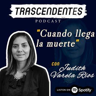E07 Esp: Cuando llega la muerte | con Judith Varela