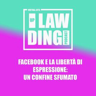 Uplawding episodio 2 - FACEBOOK E LA LIBERTÀ DI ESPRESSIONE: UN CONFINE SFUMATO