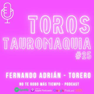 #25 Toros y tauromaquia | Fernando Adrián, torero